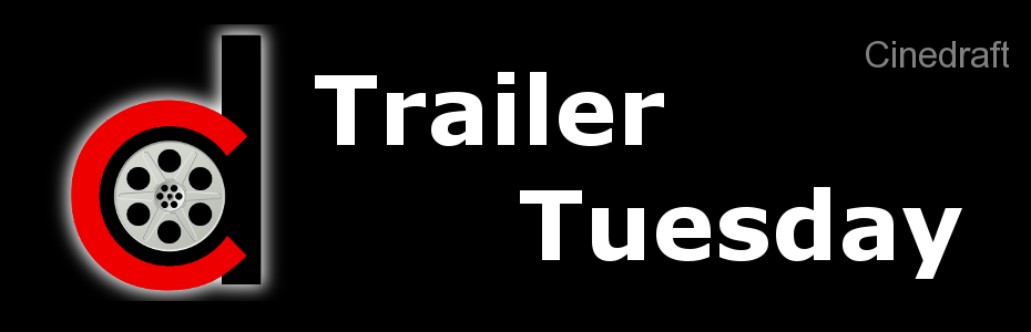 Trailer Tuesday on Cinedraft.com